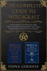 The Complete Guide To Witchcraft: Follow Your Way of Life and Express Your Magical Potential. Starter Kit of The Wiccan Religion Cover Image