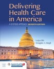 Delivering Health Care in America: A Systems Approach: A Systems Approach Cover Image