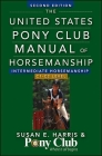 The United States Pony Club Manual of Horsemanship: Intermediate Horsemanship/C1-C2 Level Cover Image