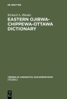 Eastern Ojibwa-Chippewa-Ottawa Dictionary (Trends in Linguistics. Documentation [Tildoc] #3) Cover Image