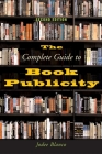 The Complete Guide to Book Publicity: Second Edition Cover Image
