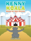 Kenny the Koala Goes to the Circus Cover Image