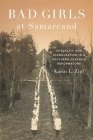 Bad Girls at Samarcand: Sexuality and Sterilization in a Southern Juvenile Reformatory Cover Image