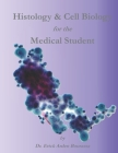 Histology & Cell Biology for the Medical Student Cover Image