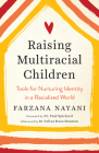 Raising Multiracial Children: Tools for Nurturing Identity in a Racialized World Cover Image