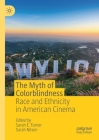 The Myth of Colorblindness: Race and Ethnicity in American Cinema Cover Image