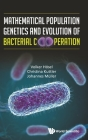 Mathematical Population Genetics and Evolution of Bacterial Cooperation Cover Image