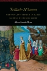 Telltale Women: Chronicling Gender in Early Modern Historiography (Women and Gender in the Early Modern World) Cover Image
