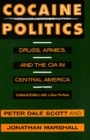 Cocaine Politics: Drugs, Armies, and the CIA in Central America, Updated edition Cover Image