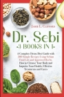 Dr. Sebi: 3 Books in 1: A Complete Detox Diet Guide with 200 Simple Recipes Using Sebian Food List and Approved Herbs. How to Cl Cover Image