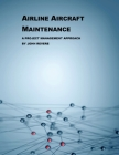 Airline Aircraft Maintenance: A Project Management Approach Cover Image