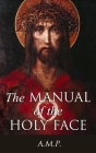 The Manual of the Holy Face Cover Image