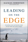Leading on the Edge: Extraordinary Stories and Leadership Insights from the World's Most Extreme Workplace Cover Image