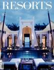 Resorts 32: The World's Most Exclusive Destinations (Resorts Magazine) Cover Image