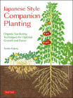 Japanese Style Companion Planting: Organic Gardening Techniques for Optimal Growth and Flavor Cover Image