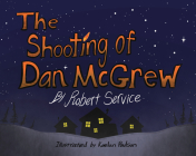 The Shooting of Dan McGrew Cover Image