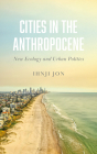 Cities in the Anthropocene: New Ecology and Urban Politics Cover Image