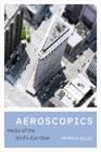 Aeroscopics: Media of the Bird's-Eye View Cover Image