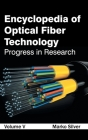 Encyclopedia of Optical Fiber Technology: Volume V (Progress in Research) Cover Image