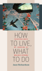 How to Live, What to Do: Thirteen Ways of Looking at Wallace Stevens (Muse Books) Cover Image