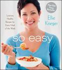 So Easy: Luscious, Healthy Recipes for Every Meal of the Week Cover Image