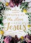 Uncovering the Love of Jesus: A Lent Devotional Cover Image