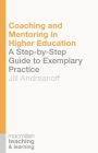 Coaching and Mentoring in Higher Education: A Step-by-Step Guide to Exemplary Practice (Teaching and Learning) Cover Image