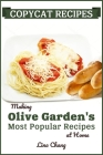 Copycat Recipes: Making Olive Garden's Most Popular Recipes at Home Cover Image