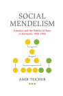 Social Mendelism: Genetics and the Politics of Race in Germany, 1900-1948 (Science in History) Cover Image