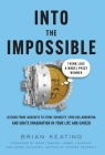 Into the Impossible: Think Like a Nobel Prize Winner: Lessons from Laureates to Stoke Curiosity, Spur Collaboration, and Ignite Imagination Cover Image