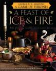 A Feast of Ice and Fire: The Official Game of Thrones Companion Cookbook Cover Image