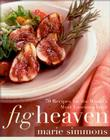 Fig Heaven: 70 Recipes for the World's Most Luscious Fruit Cover Image