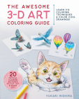 The Awesome 3-D Art Coloring Guide: Learn 3-D Coloring Techniques & Color Cool Drawings! Cover Image