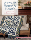 Home & Hearth: Quilts and More to Cozy Up Your Decor Cover Image