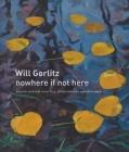 Will Gorlitz: Nowhere If Not Here Cover Image