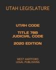 Utah Code Title 78b Judicial Code 2020 Edition: West Hartford Legal Publishing Cover Image