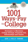 1001 Ways to Pay for College: Strategies to Maximize Financial Aid, Scholarships and Grants Cover Image