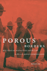 Porous Borders: Multiracial Migrations and the Law in the U.S.-Mexico Borderlands Cover Image