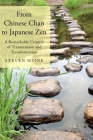 From Chinese Chan to Japanese Zen: A Remarkable Century of Transmission and Transformation Cover Image
