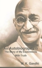 An Autobiography Or The Story of My Experiments With Truth Cover Image