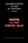 Manifestations of the 21st Century: Birth of the White Man Cover Image