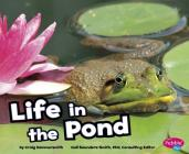 Life in the Pond (Pebble Plus: Habitats Around the World) Cover Image