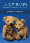 Teddy Bears: A History and Collector's Guide Cover Image