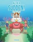 All of a Sudden! Children's Books: Crabadabica Cover Image