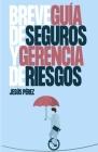 Breve Guía de Seguros y Gerencia de Riesgos Cover Image