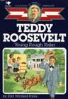 Teddy Roosevelt: Young Rough Rider (Childhood of Famous Americans) Cover Image