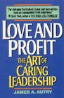 Love and Profit: The Art of Caring Leadership Cover Image