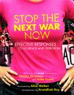 Stop the Next War Now: Effective Responses to Violence and Terrorism Cover Image