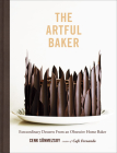 The Artful Baker: Extraordinary Desserts from an Obsessive Home Baker Cover Image