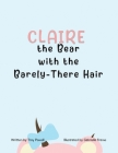 Claire the Bear with the Barely-There Hair Cover Image